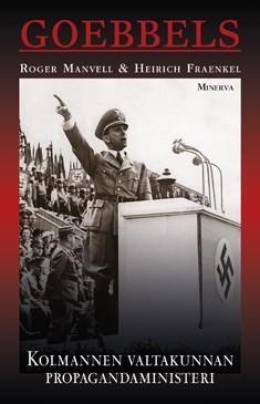 Goebbels : kolmannen valtakunnan propagandaministeri, Roger Manvell