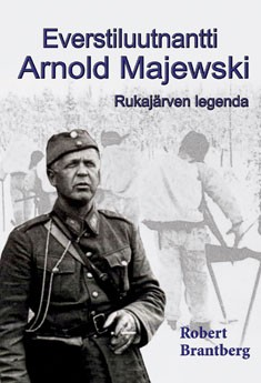 Everstiluutnantti Arnold Majewski : Rukajärven legenda, Robert Brantberg