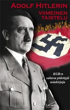 Adolf Hitlerin viimeinen taistelu : Venäjän turvallisuuspoliisin KGB:n salassa pidettyjä asiakirjoja .., V. K. Vinogradov
