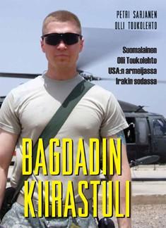 Bagdadin kiirastuli : suomalainen Olli Toukolehto USA:n armeijan sotilaana Irakissa, Petri Sarjanen