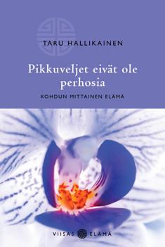 Pikkuveljet eivät ole perhosia : kohdun mittainen elämä, Taru Hallikainen