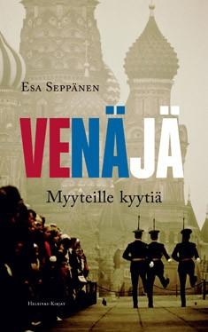 Venäjä : myyteille kyytiä, Esa Seppänen