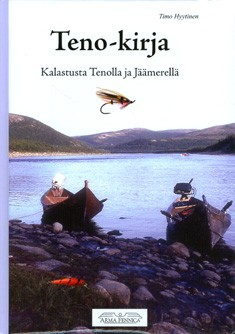 Teno-kirja : kalastusta Tenolla ja Jäämerellä, Timo Hyytinen