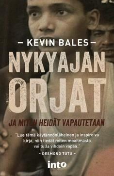 Nykyajan orjat ja miten heidät vapautetaan, Kevin Bales
