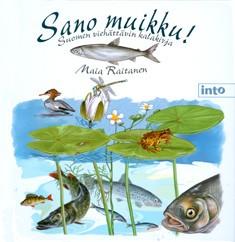 Sano muikku! : Suomen viehättävin kalakirja, Maia Raitanen
