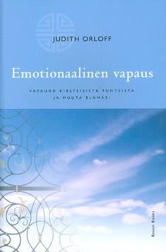 Emotionaalinen vapaus : vapaudu kielteisistä tunteista ja muuta elämäsi, Judith Orloff
