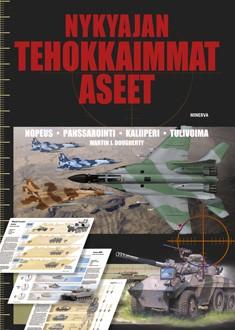 Nykyajan tehokkaimmat aseet : nopeus, panssarointi, kaliiperi, tulivoima, Martin J. Dougherty