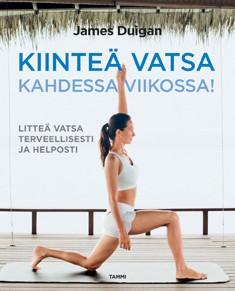 Kiinteä vatsa kahdessa viikossa! : litteä vatsa terveellisesti ja helposti, James Duigan