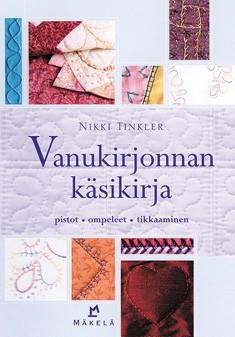 Vanukirjonnan käsikirja : pistot, ompeleet, tikkaaminen, Nikki Tinkler