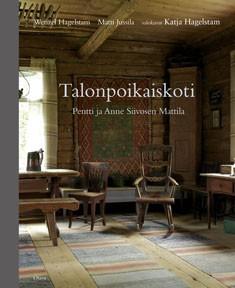 Talonpoikaiskoti : Pentti ja Anne Siivosen Mattila, Wenzel Hagelstam
