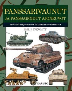 Panssarivaunut ja panssaroidut ajoneuvot : 300 sotilasajoneuvoa ympäri maailman, Philip Trewhitt