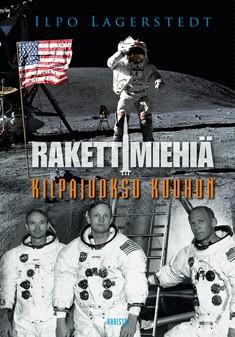 Rakettimiehiä : kilpajuoksu kuuhun, Ilpo Lagerstedt