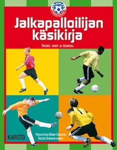 Jalkapalloilijan käsikirja : treenit, taidot ja tekniikka, Mikko Salminen