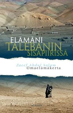 Elämäni Talebanin sisäpiirissä : omaelämäkerta, Abdul Salam Zaeef
