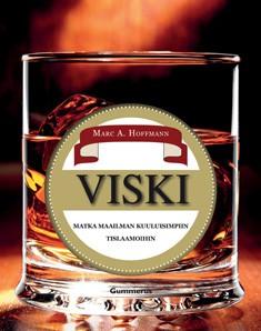 Viski : matka maailman kuuluisimpiin tislaamoihin, Marc A. Hoffmann
