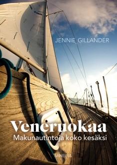 Veneruokaa : makunautintoja koko kesäksi, Jennie Gillander