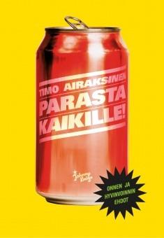 Parasta kaikille! : onnen ja hyvinvoinnin ehdot, Timo Airaksinen