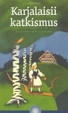 Karjalaisii katkismus, Matti J. Kuronen