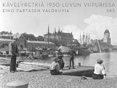 Kävelyretkiä 1930-luvun Viipurissa : Eino Partasen valokuvia, Eino Partanen