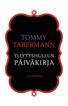 Yllytyshullun päiväkirja, Tommy Tabermann