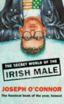 The Secret World of the Irish Male, Joseph O'Connor