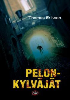 Pelonkylväjät, Thomas Erikson