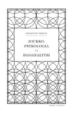 Joukkopsykologia ja egoanalyysi, Sigmund Freud