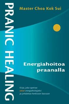 Pranic healing : energiahoitoa praanalla, Choa Kok Sui