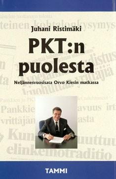 PKT:n puolesta : neljännesvuosisata Orvo Kiesin matkassa, Juhani Ristimäki