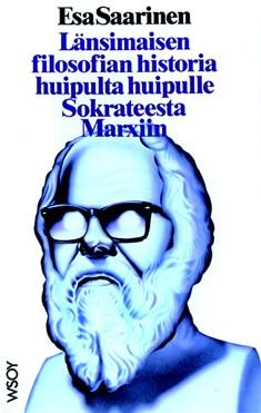 Länsimaisen filosofian historia huipulta huipulle Sokrateesta Marxiin, Esa Saarinen