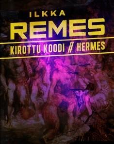 Kirottu koodi ; Hermes, Ilkka Remes