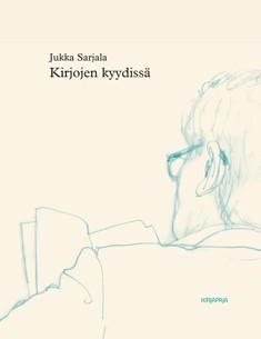 Kirjojen kyydissä : bibliofiilin tutkailuja, Jukka Sarjala
