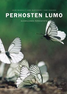 Perhosten lumo Suomalainen perhostieto, - Mikkola Kauri, Murtosaari Jussi, Nissinen Kari