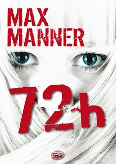 72 h, Max Manner