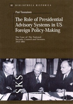 The Role of Presidential Advisory Systems in US Foreign Policy-Making, Pasi Tuunainen