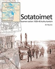 Sotatoimet - Suomen sotien 1939-45 kulku kartoin, Ari Raunio
