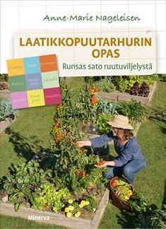 Laatikkopuutarhurin opas, Runsas sato ruutuviljelyllä, Anne-Marie Nageleisen