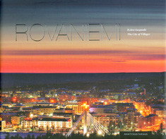 Rovaniemi : kylien kaupunki = the city of villages, Mikko Jylhä