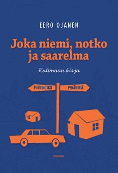 Joka niemi, notko ja saarelma : kotimaan kirja, Eero Ojanen