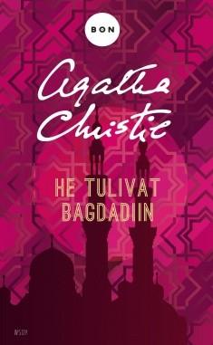 He tulivat Bagdadiin, Agatha Christie