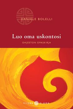 Luo oma uskontosi : ohjeeton opaskirja, Bolelli Bolelli Daniele