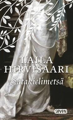Satakielimetsä, Laila Hirvisaari