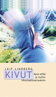 Kivut : apua selkä- ja muihin liikuntaelinsairauksiin, Leif Lindberg