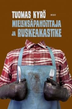 Mielensäpahoittaja ja ruskeakastike, Tuomas Kyrö