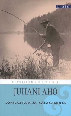 Lohilastuja ja kalakaskuja, Juhani Aho