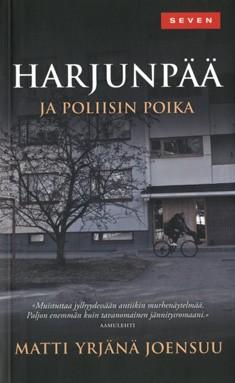 Harjunpää ja poliisin poika, Matti Yrjänä Joensuu