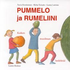Pummelo ja rumeliini : kaiken maailman hedelmiä, Tuula Korolainen