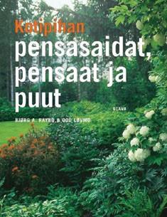 Kotipuutarhan pensasaidat, pensaat ja puut, Bjørg A. Raybo