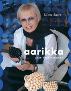 Aarikka : oman maan mansikka, Salme Saure