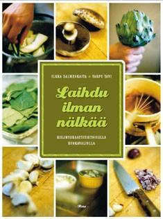 Laihdu ilman nälkää : hiilihydraattitietoisella ruokavaliolla, Ilkka Salmenkaita